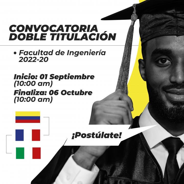 Convocatoria Doble Titulación Facultad de Ingeniería 2022-20
