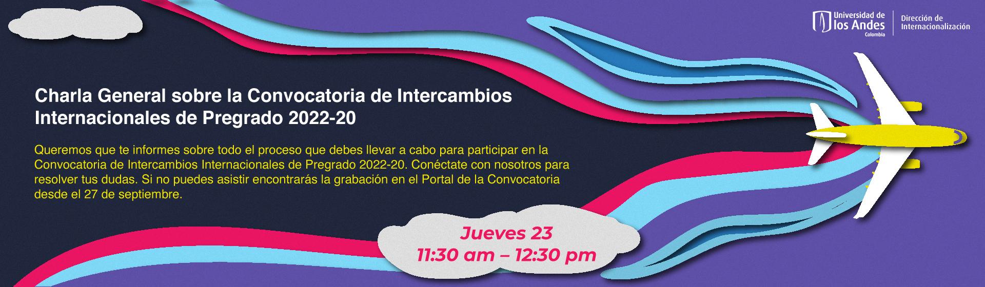 Charla General sobre la Convocatoria de Intercambios Internacionales de Pregrado 2022-20