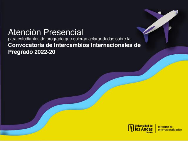 Atención Presencial Intercambio Internacional Pregrado 2022-20