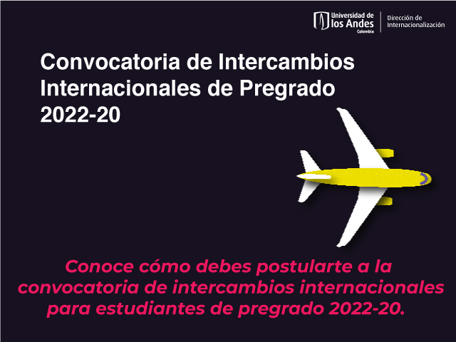 Convocatoria de Intercambios Internacionales de Pregrado 2022-20